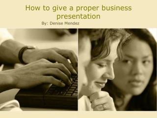 How to give a proper business presentation