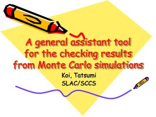 A general assistant tool  for the checking results  from Monte Carlo simulations