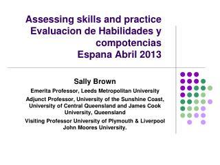 Assessing skills and practice Evaluacion de Habilidades y compotencias Espana Abril 2013
