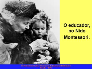 O educador, no Nido Montessori .