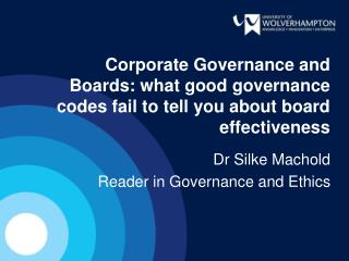 Corporate Governance and Boards: what good governance codes fail to tell you about board effectiveness