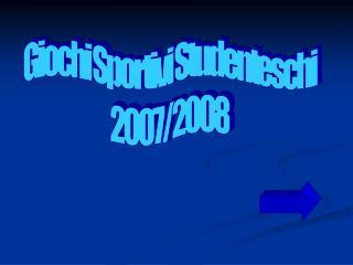 Giochi Sportivi Studenteschi 2007/2008