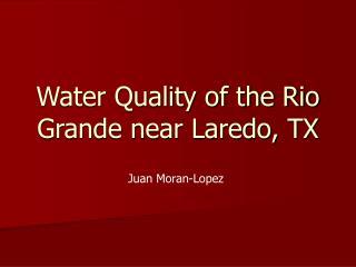 Water Quality of the Rio Grande near Laredo, TX