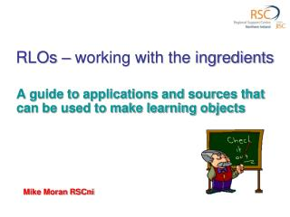 RLOs – working with the ingredients