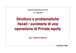 Struttura e problematiche fiscali / societarie di una operazione di Private equity