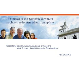 Presenters: David Adams, ELCA Board of Pensions 	     Mark Borchert, LCMS Concordia Plan Services