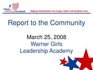 Report to the Community March 25, 2008 Warner Girls              Leadership Academy