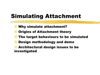 Simulating Attachment