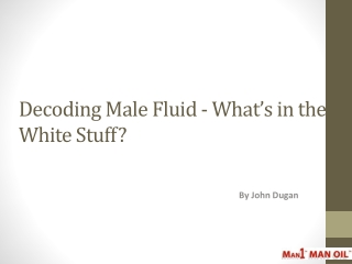 Decoding Male Fluid - What