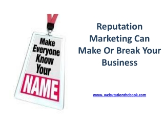Reputation Marketing Can Make Or Break Your Business