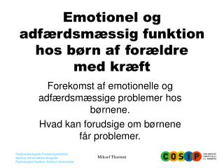 Emotionel og adf rdsm ssig funktion hos b rn af for ldre med kr ft