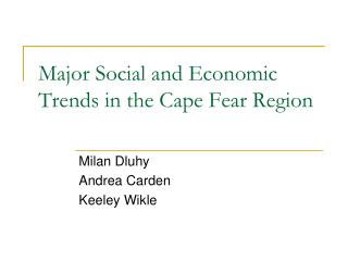 Major Social and Economic Trends in the Cape Fear Region