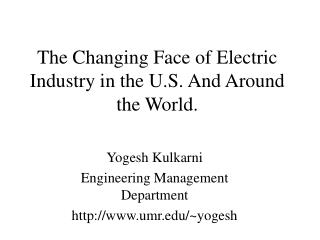 The Changing Face of Electric Industry in the U.S. And Around the World.