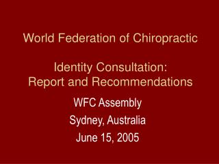 World Federation of Chiropractic Identity Consultation: Report and Recommendations