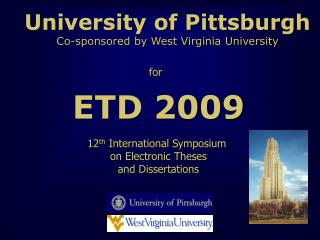 University of Pittsburgh Co-sponsored by West Virginia University
