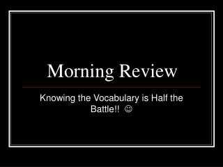 Morning Review