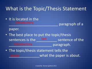 What is the Topic/Thesis Statement