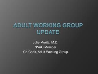 Adult Working group Update