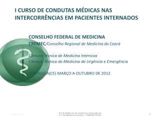 I CURSO DE CONDUTAS MÉDICAS NAS INTERCORRÊNCIAS EM PACIENTES INTERNADOS