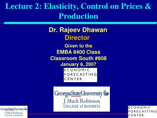 Lecture 2: Elasticity, Control on Prices & Production