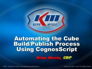Automating the Cube Build/Publish Process Using CognosScript