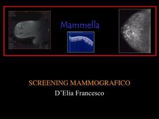 SCREENING MAMMOGRAFICO D'Elia Francesco