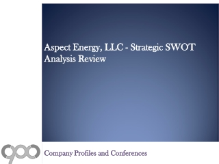 Aspect Energy, LLC - Strategic SWOT Analysis Review