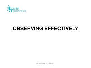 OBSERVING EFFECTIVELY