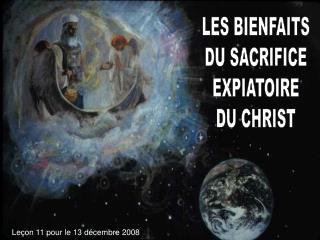 LES BIENFAITS DU SACRIFICE EXPIATOIRE DU CHRIST