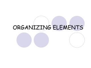 ORGANIZING ELEMENTS