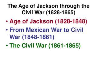 The Age of Jackson through the Civil War (1828-1865)
