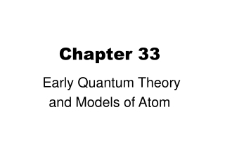 Chapter 33 Early Quantum Theory and Models of Atom