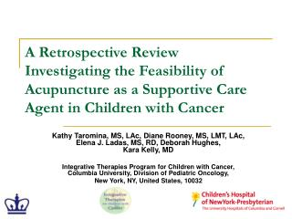A Retrospective Review Investigating the Feasibility of Acupuncture as a Supportive Care Agent in Children with Cancer