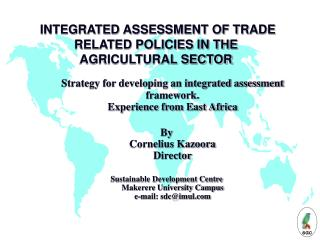 INTEGRATED ASSESSMENT OF TRADE RELATED POLICIES IN THE AGRICULTURAL SECTOR