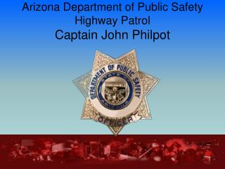 Arizona Department of Public Safety Highway Patrol Captain John Philpot