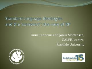Standard Language Ideologies  and  the 'construct ':  the case of  RP