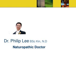 Dr. Philip Lee  BSc Kin, N.D