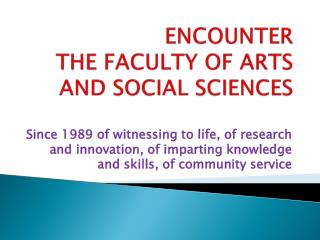 ENCOUNTER THE FACULTY OF ARTS AND SOCIAL SCIENCES