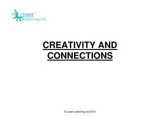 CREATIVITY AND CONNECTIONS
