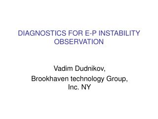 DIAGNOSTICS FOR E-P INSTABILITY OBSERVATION