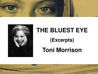 THE BLUEST EYE  (Excerpts) Ton i Morrison