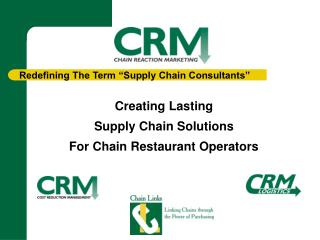 Creating Lasting  Supply Chain Solutions   For Chain Restaurant Operators