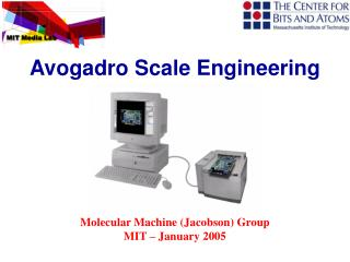 Molecular Machine (Jacobson) Group  MIT – January 2005
