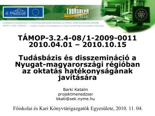 Barki Katalin projektmenedzser bkati@sek.nyme.hu