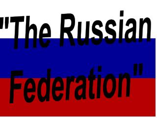 """The Russian  Federation"""