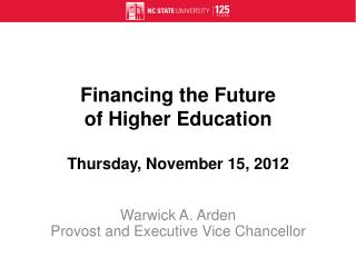 Financing the Future  of Higher Education  Thursday, November 15, 2012