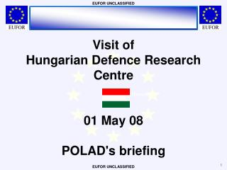 Visit of Hungarian Defence Research Centre 01 May 08 POLAD's briefing