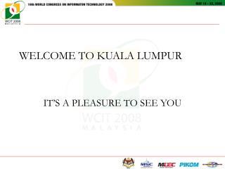 WELCOME TO KUALA LUMPUR