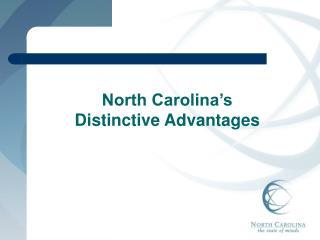 North Carolina's Distinctive Advantages