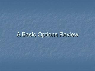 A Basic Options Review